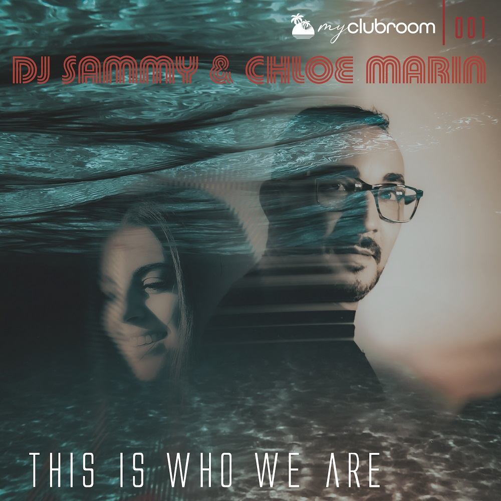 """DJ Sammy and Chloe Marin are releasing """"This Is Who We Are ..."""