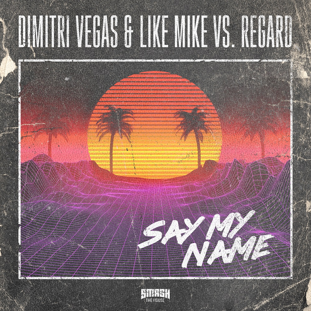 DIMITRI VEGAS, LIKE MIKE AND REGARD GIVE DESTINY CHILD 'SAY MY ...